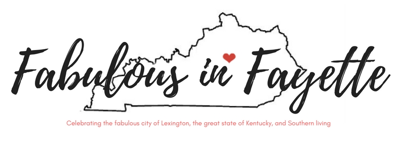 Fabulous in Fayette - A Lifestyle Blog About Lexington, Kentucky