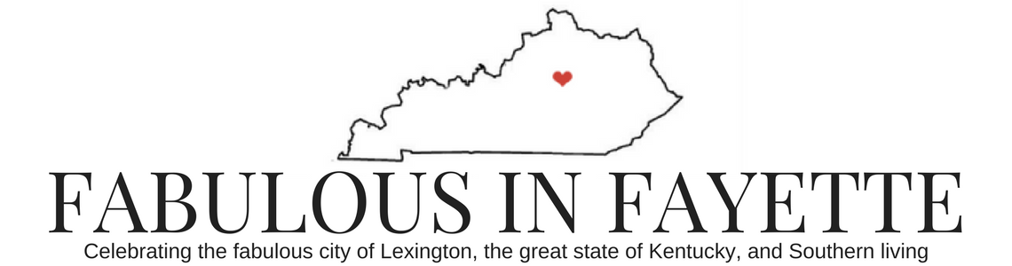 Fabulous in Fayette – A Lifestyle Blog About Lexington, Kentucky