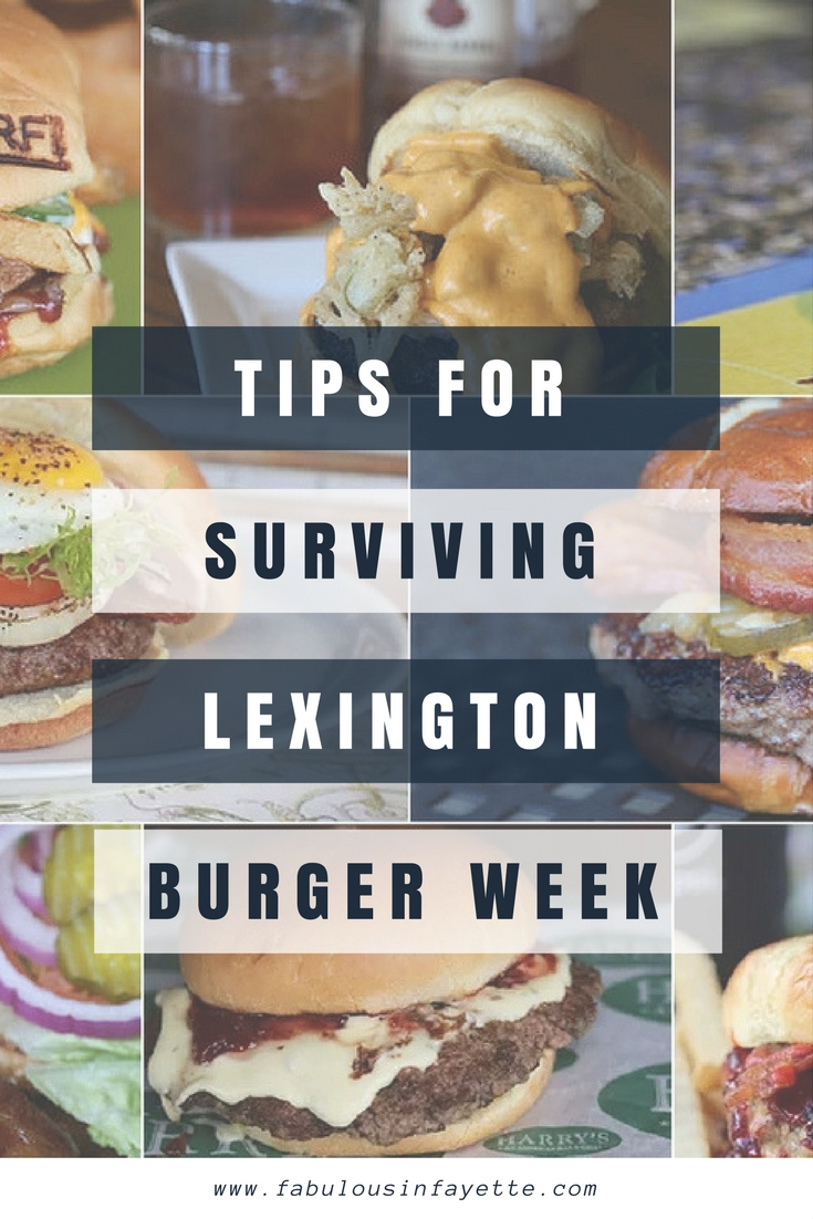 Tips for Lexington Burger Week In Lexington, Kentucky. Over 46+ one-of-a-kind burgers for $5