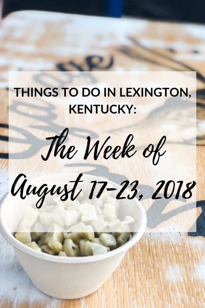 We've made it through another week! Since I can't include everything on my list, I've handpicked the events and included the ones that I think everyone would enjoy the most! #sharethelex #travel #event #thingstodo #lexingtonky #lexington #kentucky