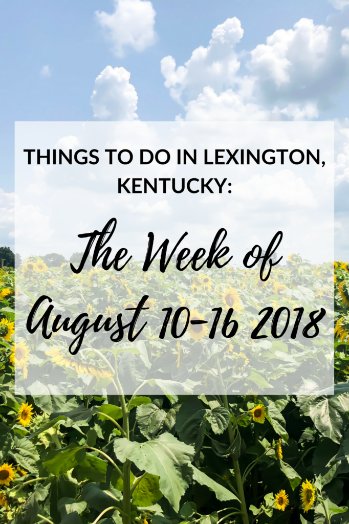 We've finally made it through another week. Can you believe it's almost the middle of August? It just seems like August just started! Since I can't include everything on my list,I've handpicked the events and included the ones that I think everyone would enjoy the most! #kentucky #lexingtonky #travel #summer