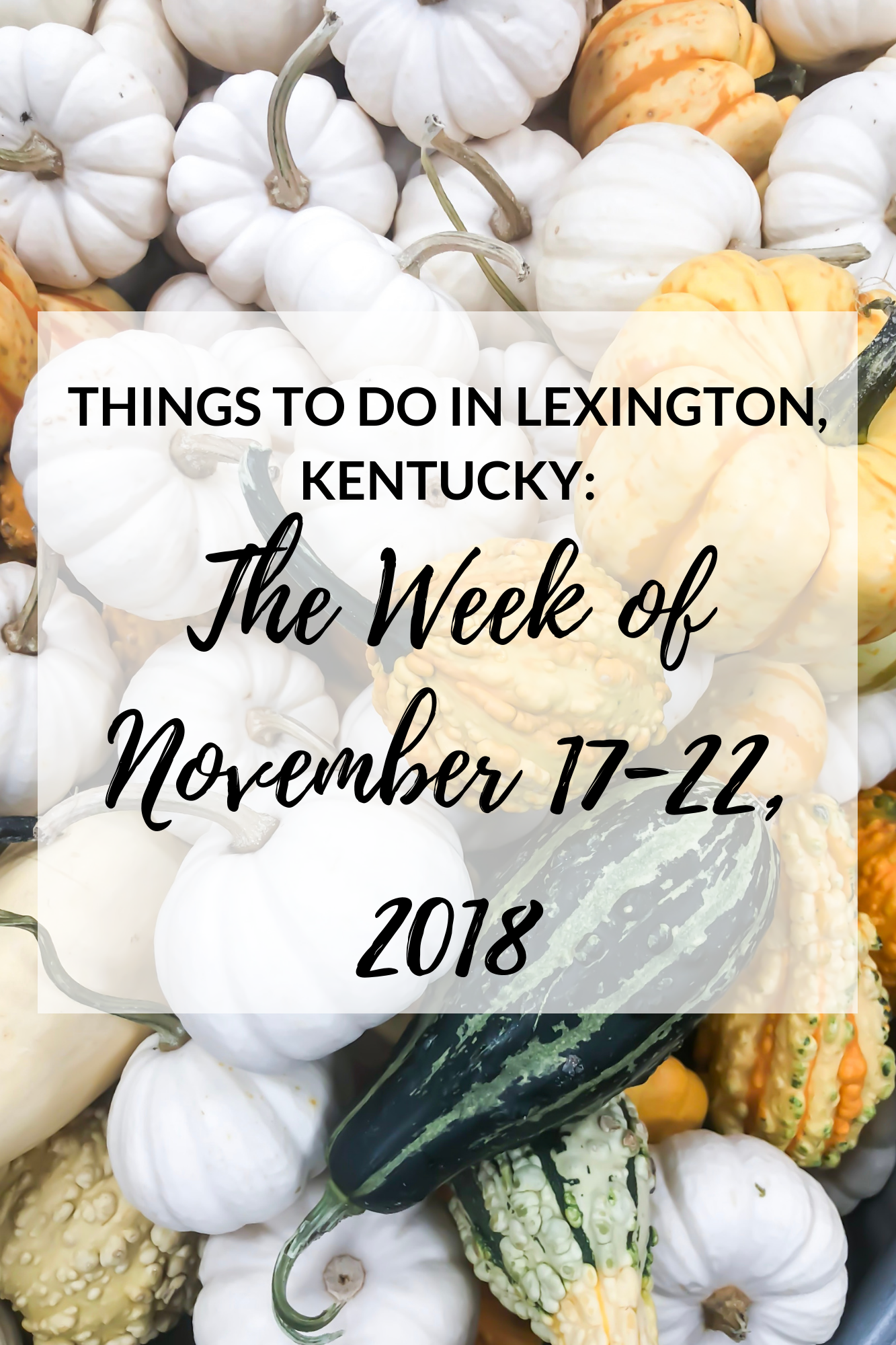 Things to Do In Lexington, Kentucky #thingstodo #event #lexingtonky #kentucky #visitlex #lexington #travel #holidays